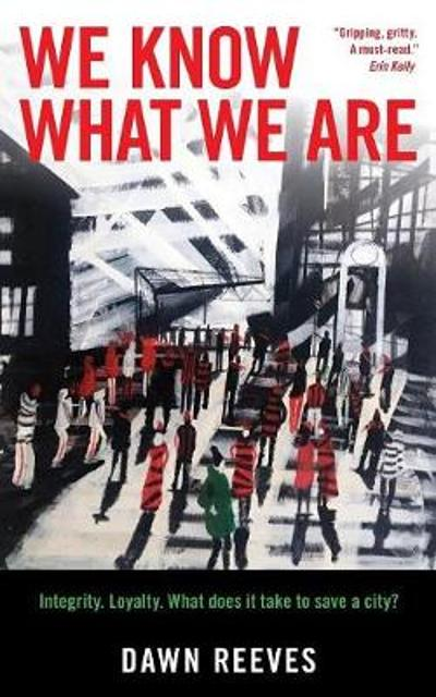 We Know What We Are - Dawn Reeves