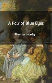 A Pair of Blue Eyes - Thomas Hardy