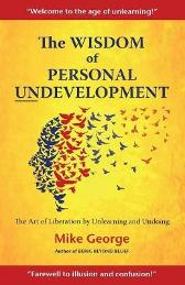The Wisdom of Personal Undevelopment - Mike George