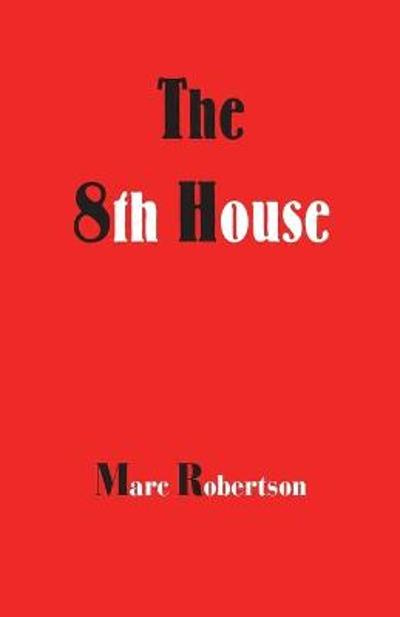 The Eighth House - Marc Robertson