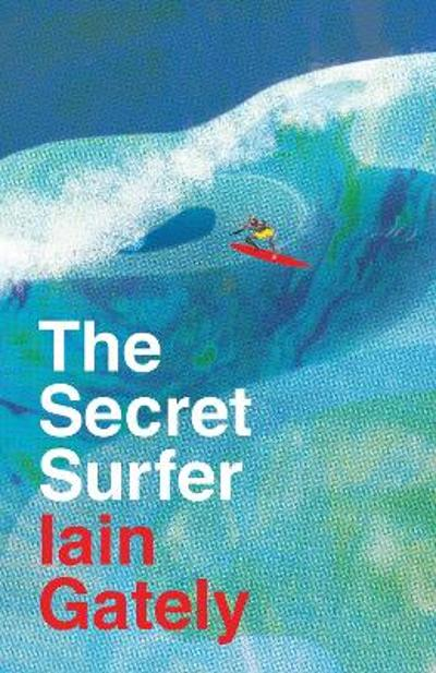 The Secret Surfer - Iain Gately