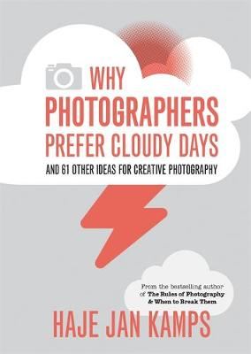 Why Photographers Prefer Cloudy Days - Haje Jan Kamps