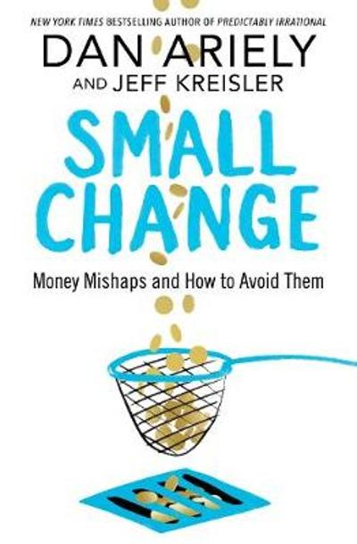 Small Change - Dan Ariely