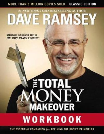 The Total Money Makeover Workbook: Classic Edition - Dave Ramsey