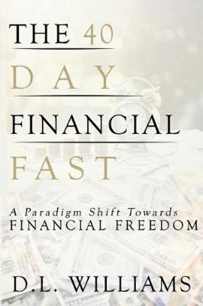 The 40 Day Financial Fast - D L Williams