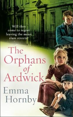 The Orphans of Ardwick - Emma Hornby