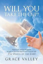 Will You Take the Cup? - Grace Valley