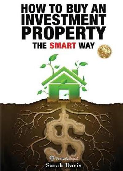 How to Buy an Investment Property The Smart Way - Sarah Davis