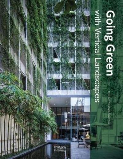 Going Green With Vertical Landscapes - Vo Trong Nghia