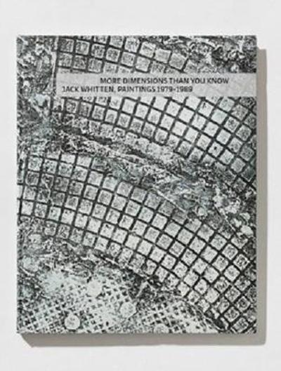 Jack Whitten - More Dimensions Than You Know. Paintings 1979-1989 - Richard Shiff