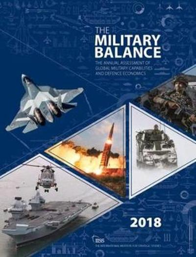 The Military Balance 2018 - The International Institute for Strategic Studies (IISS)