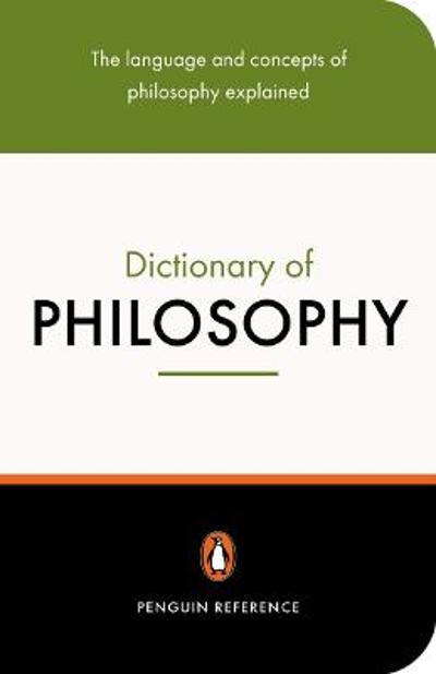 The Penguin Dictionary of Philosophy - Thomas Mautner