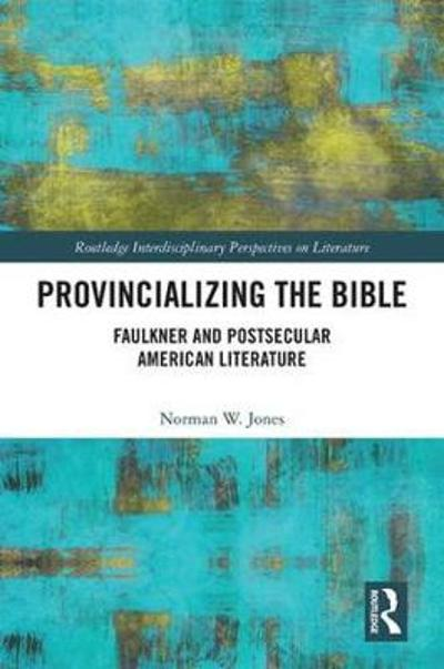 Provincializing the Bible - Norman W. Jones