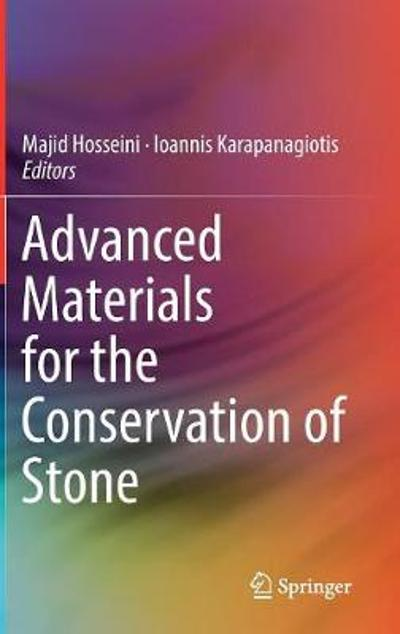 Advanced Materials for the Conservation of Stone - Majid Hosseini
