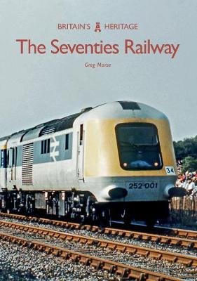 The Seventies Railway - Greg Morse