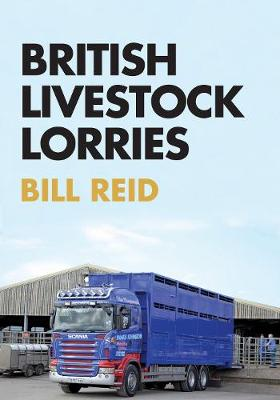 British Livestock Lorries - Bill Reid