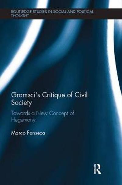 Gramsci's Critique of Civil Society - Marco Fonseca