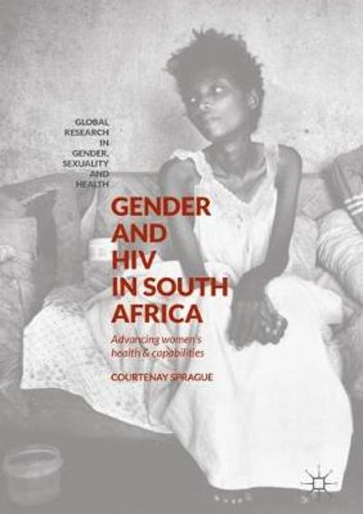 Gender and HIV in South Africa - Courtenay Sprague