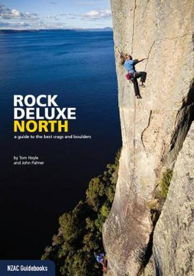 Rock Deluxe North: A guide to the best crags & boulders 1st Ed - Tom Hoyle