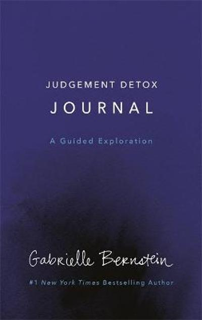 Judgement Detox Journal - Gabrielle Bernstein