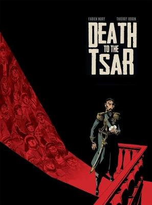 Death To The Tsar - Fabien Nury