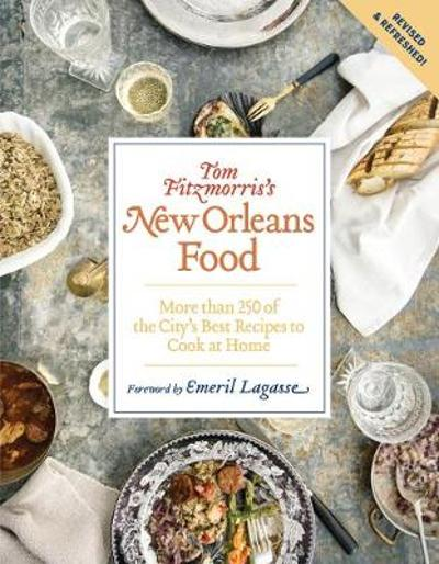 Tom Fitzmorris's New Orleans Food (Revised and Expanded Edition) - Tom Fitzmorris