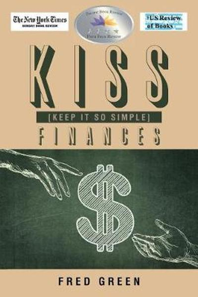 Kiss (Keep It So Simple) Finances - Fred Green