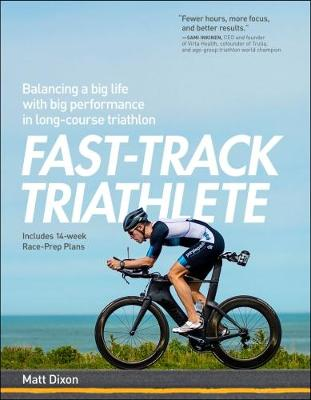 Fast-Track Triathlete - Matt Dixon