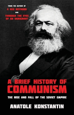 A Brief History of Communism - Anatole Konstantin
