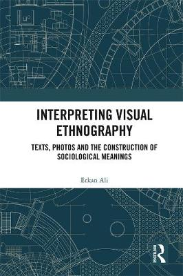 Interpreting Visual Ethnography - Erkan Ali