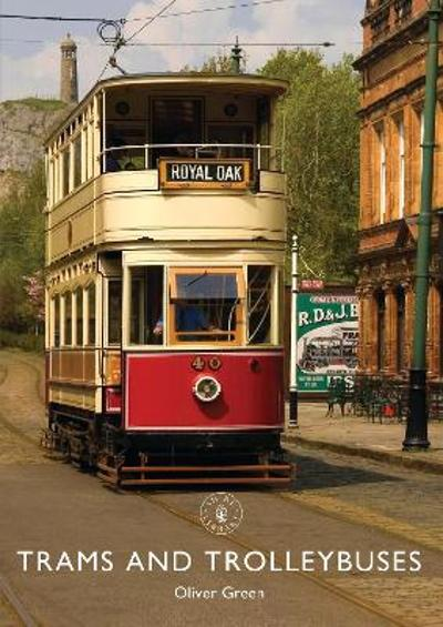 Trams and Trolleybuses - Oliver Green