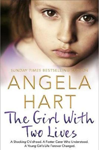 The Girl With Two Lives - Angela Hart