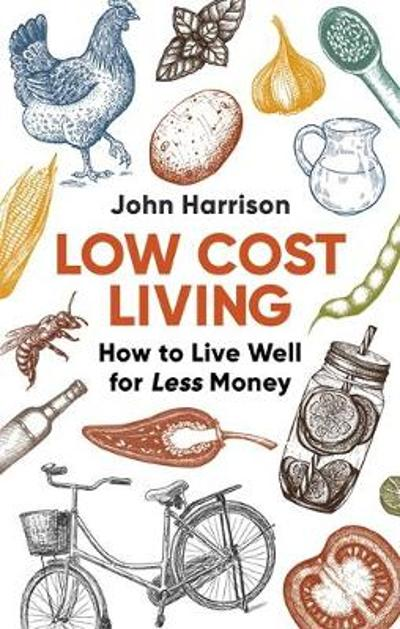 Low-Cost Living 2nd Edition - John Harrison