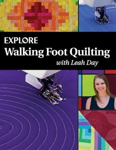 Explore Walking Foot Quilting with Leah Day - Leah Day