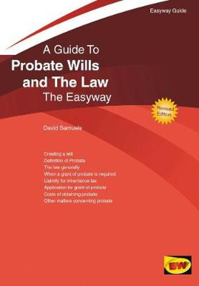 An Easyway Guide To Probate Wills And The Law - David Samuels