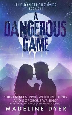 A Dangerous Game - Madeline Dyer