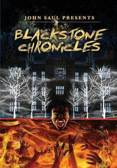 John Saul's the Blackstone Chronicles - John Saul