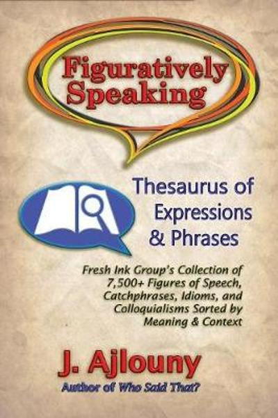Figuratively Speaking - J Ajlouny