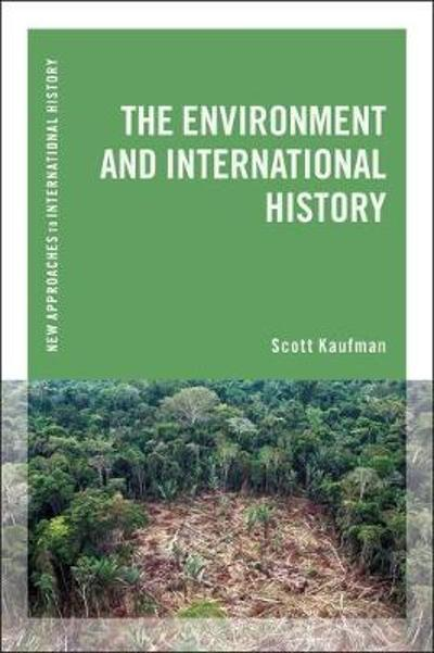 The Environment and International History - Scott Kaufman