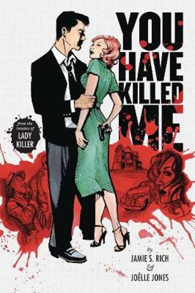 You Have Killed Me, Softcover Edition - Jamie S. Rich