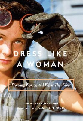 Dress Like a Woman - Vanessa Friedman