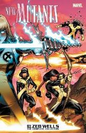 New Mutants By Zeb Wells: The Complete Collection - Zeb Wells Diogenes Neves