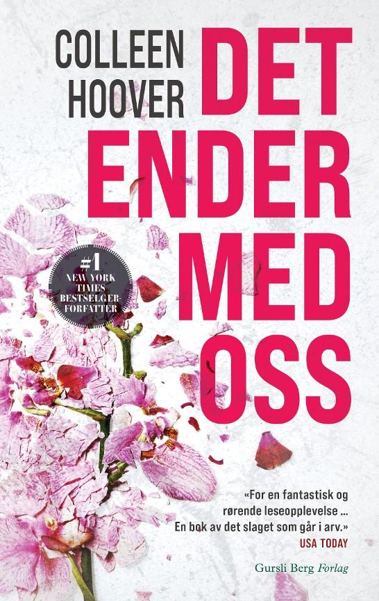 Det ender med oss -        Colleen Hoover            Gunhild Gursli-Berg            Kurt Hanssen