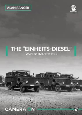 The Einheits-Diesel WW2 German Trucks - Alan Ranger