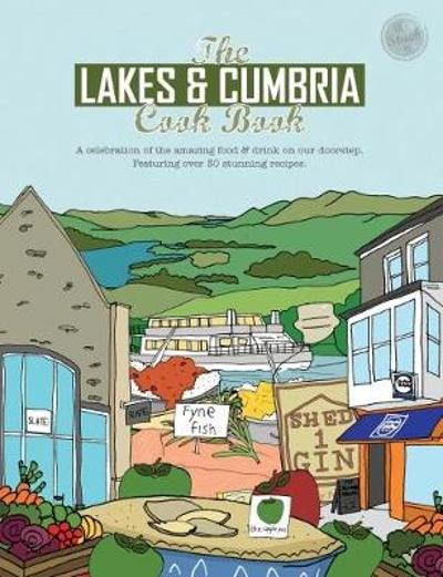 The Lakes & Cumbria Cook Book - Katie Fisher