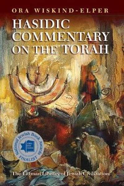 Hasidic Commentary on the Torah - Ora Wiskind-Elper
