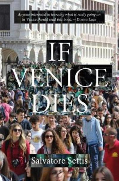 If Venice Dies - Salvatore Settis