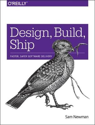 Design, Build, Ship - Sam Newman
