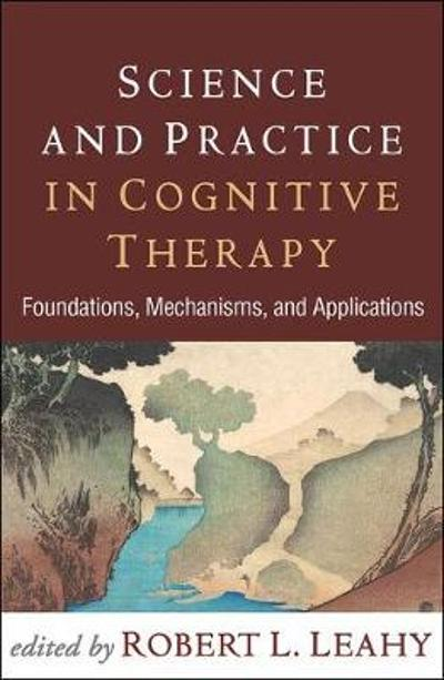 Science and Practice in Cognitive Therapy - Robert L. Leahy