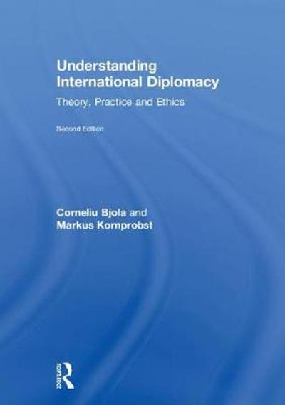 Understanding International Diplomacy - Corneliu Bjola